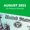 SSI Social Security Benefits Payment Schedule: August 2021