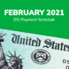 SSI Social Security Benefits Payment Schedule: February 2021