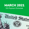 SSI Social Security Benefits Payment Schedule: March 2021