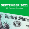 SSI Social Security Benefits Payment Schedule: September 2021
